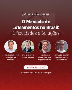 Mercado de Loteamentos no Brasil - Dificuldades e Soluções. 25/09 às 16