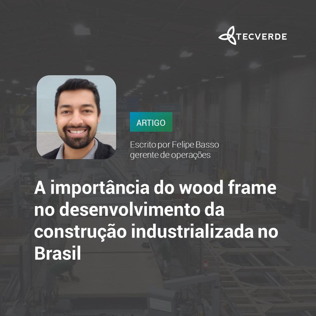A importância do wood frame no desenvolvimento da construção industrializada no Brasil